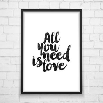 All You Need Is Love, Love Quote, Word Art, Wall Decor, Typography Print, Watercolor, Bedroom Art, Inspirational Print, Motivational Poster