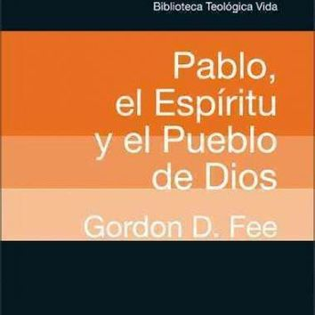 Pablo, el Espiritu y el pueblo de Dios/ God's Empowering Presence : The Holy Spirit in the Letters of Paul (SPANISH) (Biblioteca Teologica Vida)