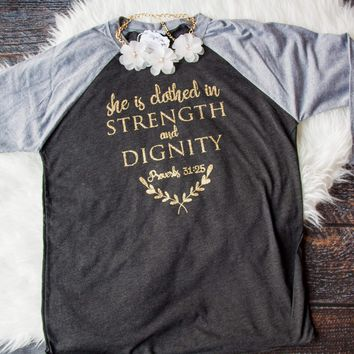 She is Clothed in Strength and Dignity Baseball Shirt