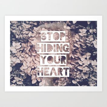 Stop Hiding Your Heart Art Print by Lisa Guen Design