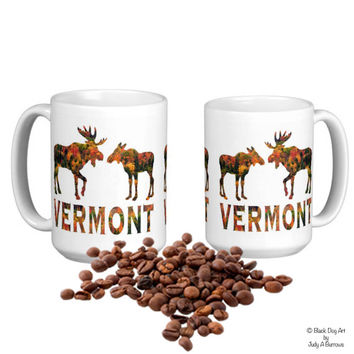 Vermont Mug - Vermont Moose - Vermont Art - Moose Mug - Vermont Coffee - Fall Moose Art - Autumn Mug - Moose Art - Vermont Gifts