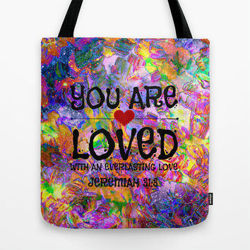 YOU ARE LOVED Everlasting Love Jeremiah 31 3 Art Abstract Floral Garden Christian Jesus God Faith Tote Bag by The Faithful Canvas