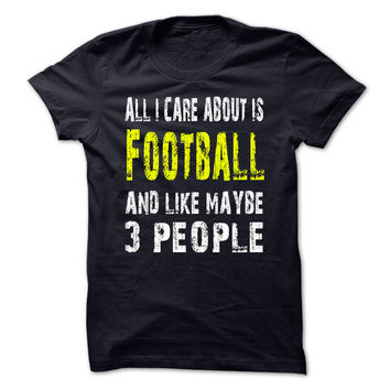 All I Care about is Footb