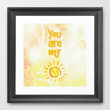 You are my Sunshine Framed Art Print by hhprint | Society6