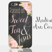 Raised On Sweet Tea & Jesus Christian Southern Country Flower Cute Christmas Gift Pink Chalkboard Galaxy Edge iPhone Plus Tough Phone Case