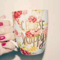 LIMITED Floral CHOOSE HAPPY Hand Painted Cup
