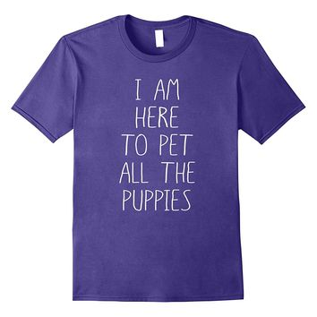 PET ALL THE PUPPIES Shirt- Vet Tech Funny Cute Dog T-Shirt