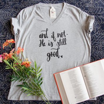 And if Not, He is Still Good Relaxed Ladies Vneck
