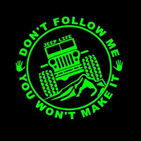 Jeep Life Don't Follow Decal Jeep Life Car Decal Jeep Don't Follow You Won't Make It jeep decal jeep Vinyl decal Jeep Life window decal Jeep