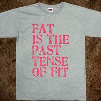 Fat is the Past Tense of Fit Fitness Tee - Thats Funny - Skreened T-shirts, Organic Shirts, Hoodies, Kids Tees, Baby One-Pieces and Tote Bags