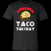 Taco mexican live everyday like it's tacos tuesday Men Short Sleeve Funny T Shirt - TL00598SS