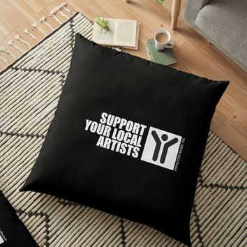 'Support Your Local Artists' Floor Pillow by hypnotzd