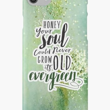 'Your Soul Could Never Grow Old its Evergreen' iPhone Case/Skin by sheeranstyle