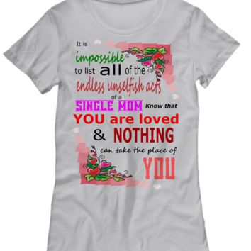 Unselfish Single Mom Shirt Gift