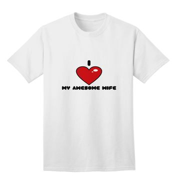 I Heart My Awesome Wife Adult T-Shirt by TooLoud