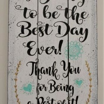 Tomorrow Is Going To Be The Best Day Ever Thank You For Being A Part Of It Wedding Sign