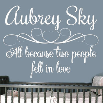 All Because Two People Fell In Love Nursery Wall Decal with Name