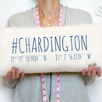 Hashtag Chardington with map coordinates, This is a soft cotton pillow with alternative faux down insert included, Family pillow, Gifts