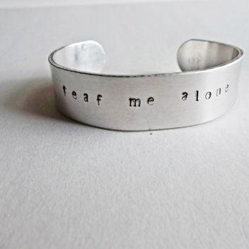 Leaf Me Alone, Aluminum Jewelry, Metal Stamped Jewelry, Quote Jewelry, Pun, Leave Me Alone, Boho Jewelry, Bohemian, Bangle,Cute Gift For Her