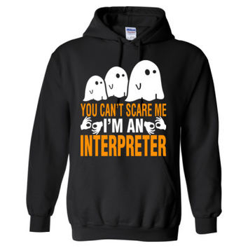 Halloween You Cant Scare Me I Am An Interpreter - Heavy Blend™ Hooded Sweatshirt