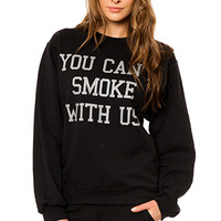You Can't Smoke With Us Sweatshirt in Black