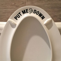 PUT ME DOWN Decal Bathroom Toilet Seat Vinyl Sticker Sign, Reminder for Him, Put Me Down Toilet Decal