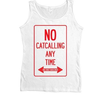 No Catcalling Any Time -- Women's Tanktop