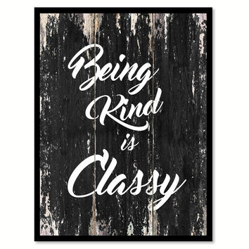 Being kind is classy Motivational Quote Saying Canvas Print with Picture Frame Home Decor Wall Art