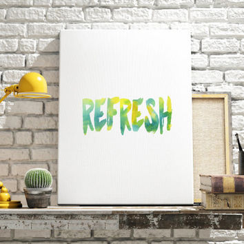 "Green Yelow and White Bathroom Art ""Refresh"" Typography print Spring Decor Inspirational Print Home poster Spring quote Motivational quote"