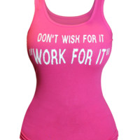 """""""Don't Wish For It Work For It"""" Fitted Tank"""