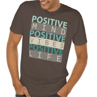 POSITIVE Mind POSITIVE Vibes POSITIVE Life Tee