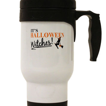 It's Halloween Witches Stainless Steel 14oz Travel Mug