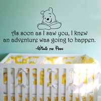 Winnie the Pooh Wall Decal: As Soon As I Saw You, I Knew An Adventure Was Going To Happen. - Disney Vinyl Sticker