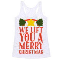 WE LIFT YOU A MERRY CHRISTMAS