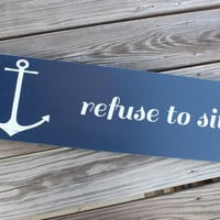 Anchor - Refuse To Sink - Wood Sign