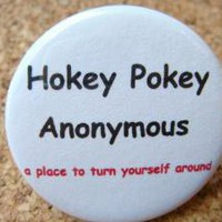 Hokey Pokey Anonymous a Place to Turn Yourself Around by BAYMOONSTUDIO