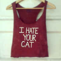 I Hate Your Cat / Crop Top Racerback Tank