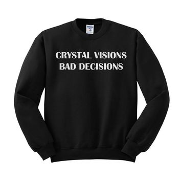 Crystal Visions Bad Decisions Sweatshirt