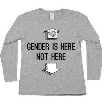 Gender Is Up Here -- Women's Long-Sleeve