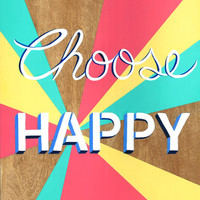"New Years Quote, Painting on wood, Hand painted wooden sign, Original acrylic painting with inspirational quote, ""Choose Happy"" 11 x 14"