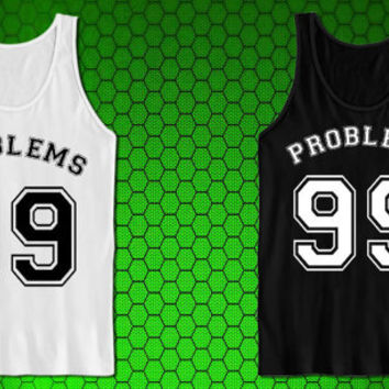 99 Problems T Shirts tank top for tank top mens and tank top girls