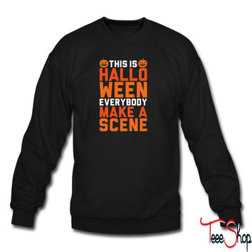This Is Halloween Everybody Make A Scene sweatshirt