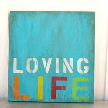 Shabby Chic - Teal Wall Art - Cottage Chic - Bright Wood Sign - Loving Life - 12x12 - Rustic