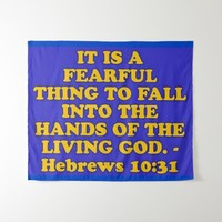 Bible verse from Hebrews 10:31. Tapestry