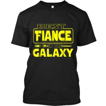 Best Fiance In The Galaxy Funny Boyfriend Girlfriend T Shirt Custom Ultra Cotton