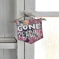 Wall Flag // Gone Reading // Homebody Decor/ Hand-Painted Wall Hanging // Pennant // Banner  // Housewarming Gift // Hostess Gift