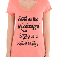 Slow As The Mississippi, Strong As A Fifth Of Whiskey - Slub Crew Neck Tee