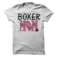 Boxer Dog Mom T-Shirt / Tee .  Perfect for any Boxer Dog lover