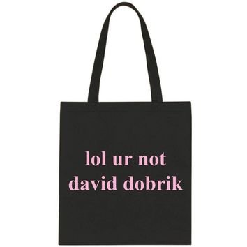 lol ur not david dobrik Tote Bag