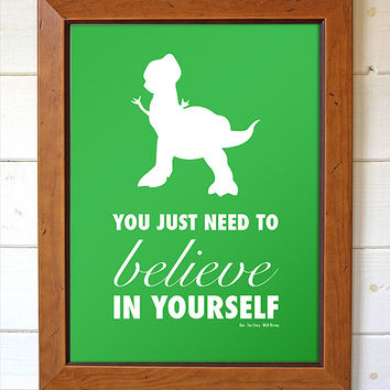 Disney Pixar Toy Story Rex You Just Need To Believe Movie Quote Typography Home Decor Print Wall Art Typography Digital Print Poster